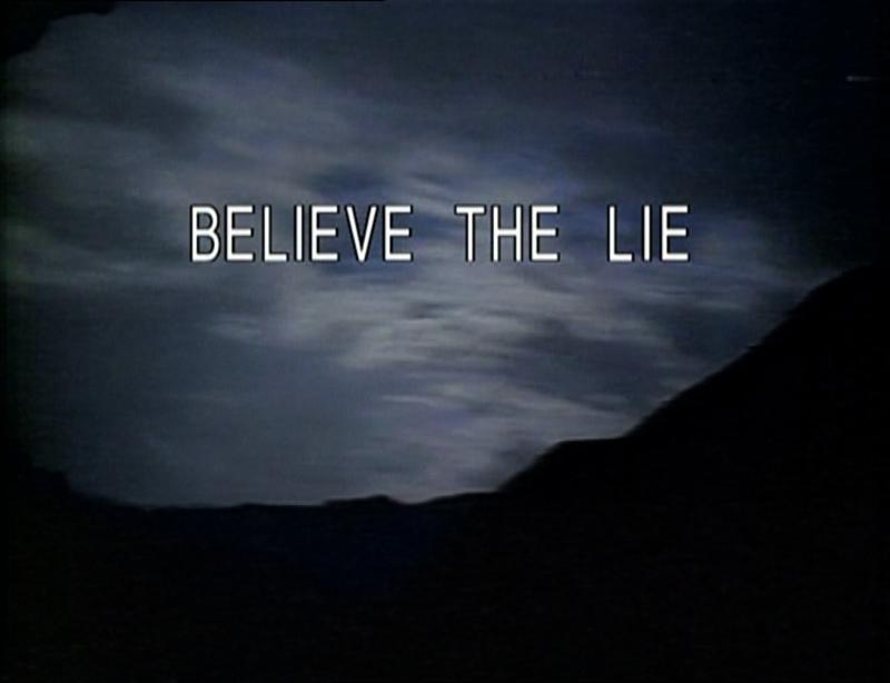 Believe The Lie