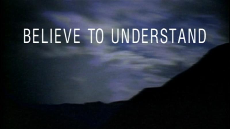 Believe to Understand
